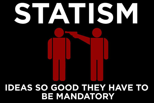 STATISM Ideas so good they have to be mandatory